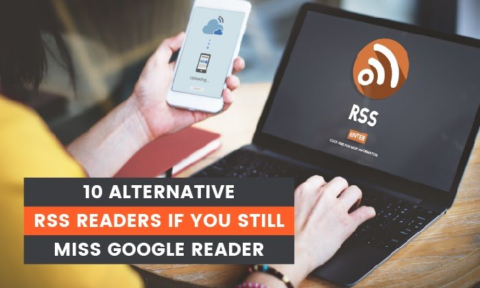 10 Alternative RSS Readers if You Still Miss Google Reader