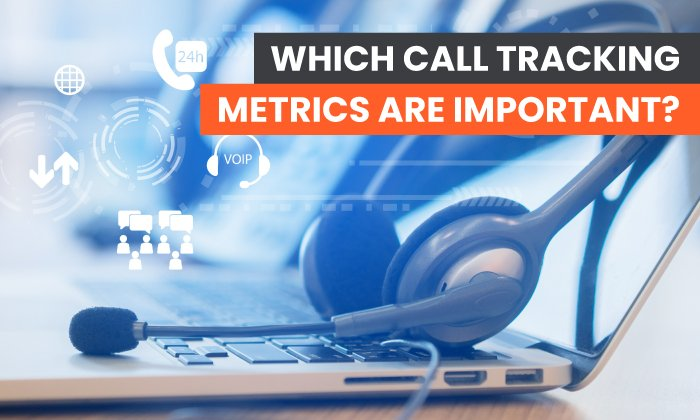 Which call tracking metrics are important? Feature image