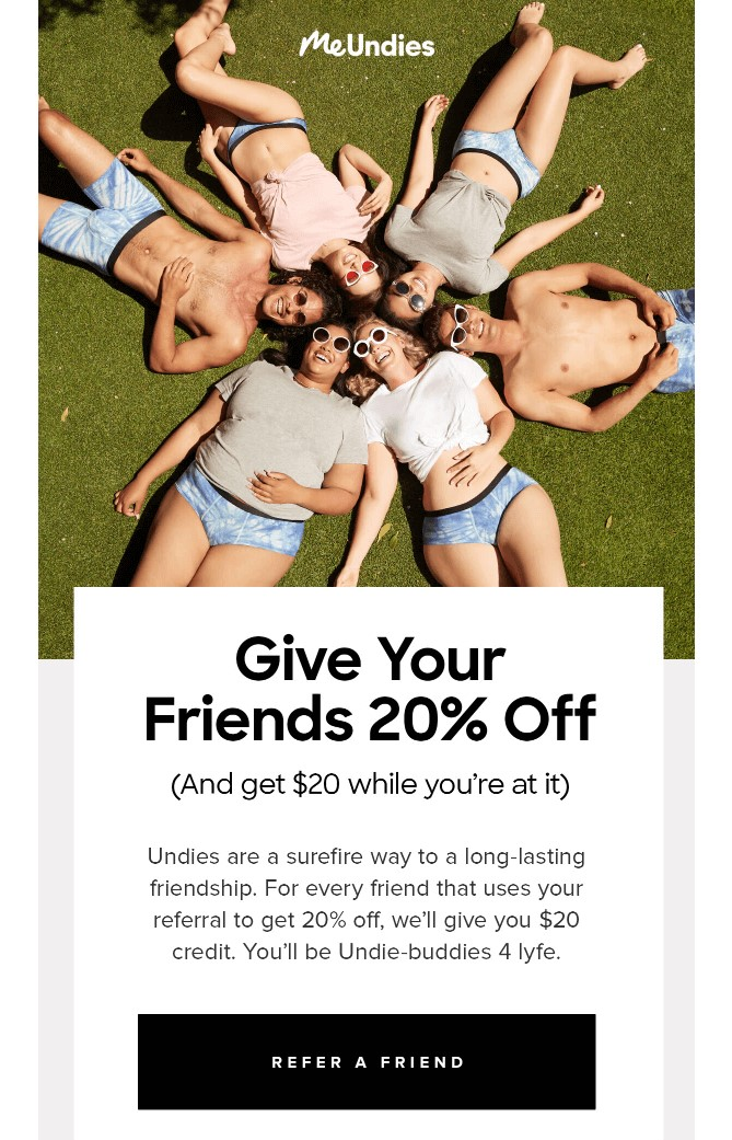 direct response marketing is a great way to encourage customers to join your referral program. here's an example from Me Undies.