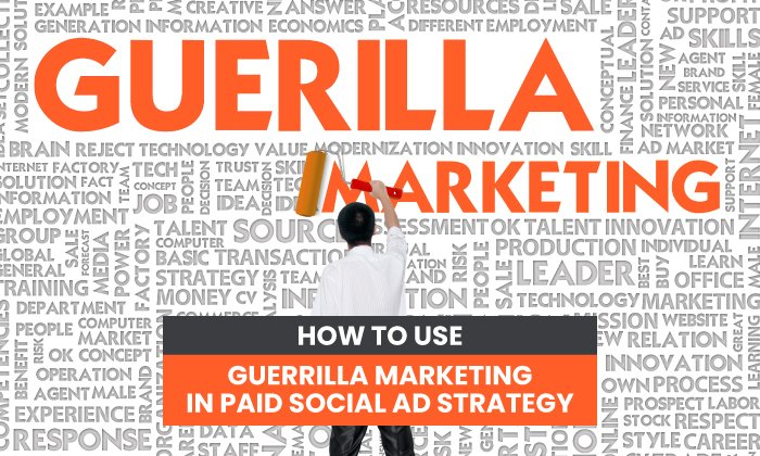 how to use guerrilla marketing in paid social ad strategy