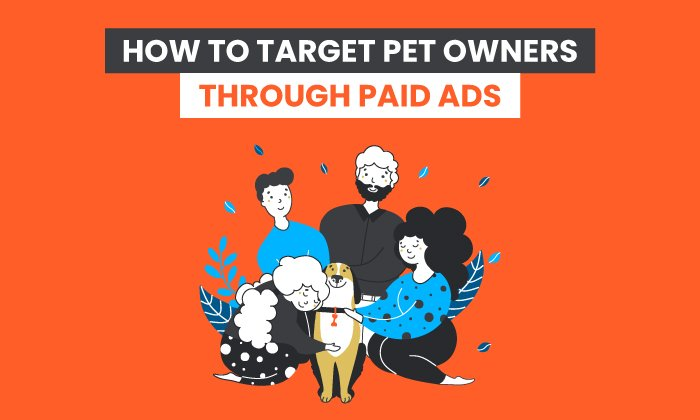 how to target pet owners effectively through paid ads
