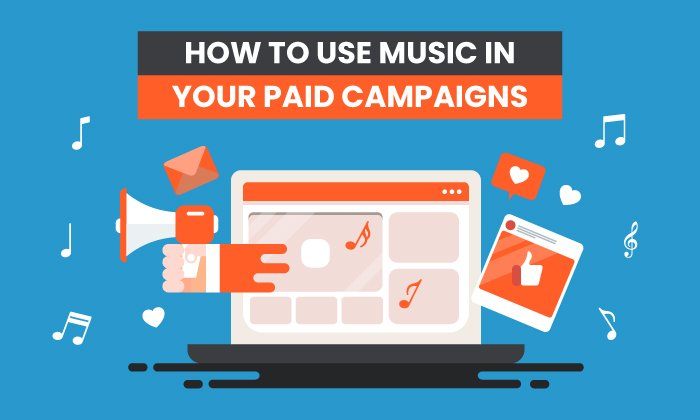 How to Use Music in Your Paid Ad CampaignsFeatured Image