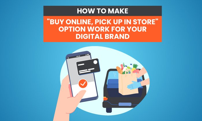 How to Make 'Buy Online, Pick Up in Store' Option Work for Your Digital Brand