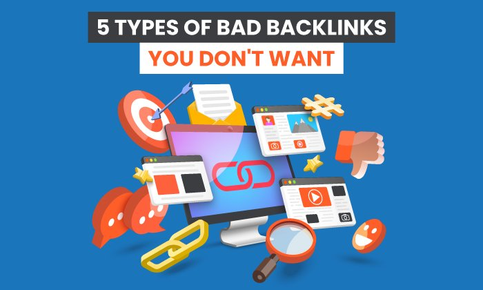 5 Types of Bad Backlinks You Don't Want