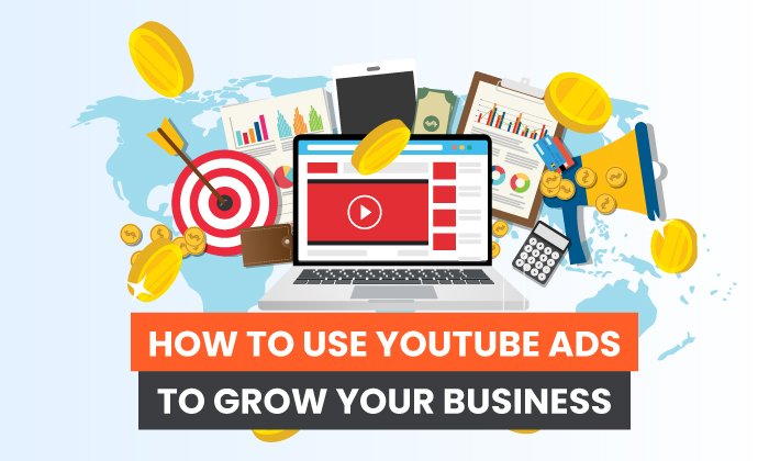 How To Use YouTube Ads To Grow Your Business