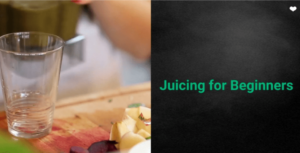 juicing for beginners